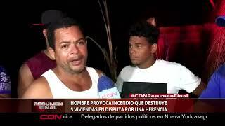 Hombre provoca incendio que destruye cinco  viviendas en disputa por una herencia
