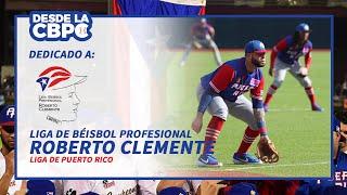 Desde la CBPC dedicado a Liga de Béisbol Profesional Roberto Clemente de Puerto Rico - 27/05/2020
