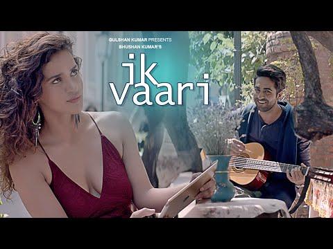 Ik Vaari Lyrics – Ayushmann Khurrana