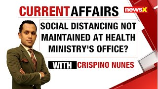 Social distancing not maintained at Health Ministry office? |NewsX - NEWSXLIVE