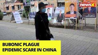 Bubonic Plague Epidemic Scare in China | Warning Issued | NewsX - NEWSXLIVE