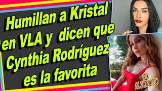 Sin piedad le dicen en vivo en VLA a Kristal Silva que Cynthia Rodríguez es la favorita.