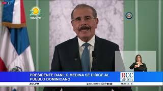 El Presidente Danilo Medina se dirige al pueblo Dominicano 17-5-2020