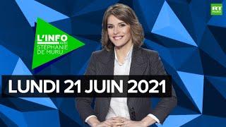 L'Info avec Stéphanie De Muru – Lundi 21 juin 2021 : Steve Maïa Caniço, régionales, Catalogne