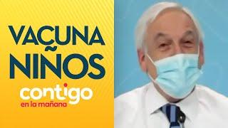 DESDE 12 AÑOS: Presidente Piñera anunció vacunación Covid 19 para niños - Contigo en La Mañana