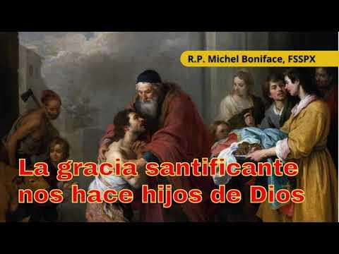 La gracia santificante nos hace hijos de Dios