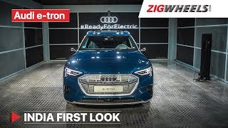 Audi e-tron India First Look | Features, Quirks, Range and More! | ZigWheels.com