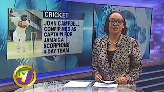 TVJ Sports News: Campbell to Skipper Scorpions' 4-Day Team - January 3 2020