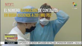 Rusia supera los 280 mil casos de COVID-19