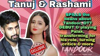Rashami backslashu0026 Tanuj get Chatty about WHY Tandoor, transforming for his role, playing Palak, and more - TELLYCHAKKAR