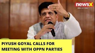 Piyush Goyal Calls For Oppn Party Meet | Meet Over Shantanu Sen's Suspension | NewsX - NEWSXLIVE