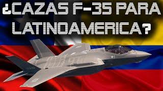 Cazas F-35 ¿Una Opción para Latinoamérica (Chile, Colombia, México)
