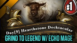 Day[9] HearthStone Decktacular #58 - Grind to Legend w/ Echo Mage P1 (Goblins vs Gnomes)