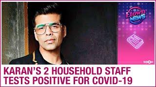 Karan Johar's two household staff members tests positive for Coronavirus - ZOOMDEKHO