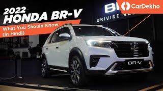 Honda BR-V 2022: थोड़ा है, थोड़े की ज़रुरत है!   What You Should Know   CarDekho
