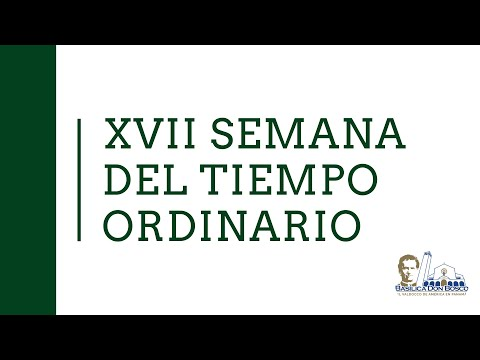 Eucaristía Matutina - Martes de la  XVII semana del Tiempo Ordinario