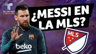 ¡Bombazo! ¿Leo Messi jugará en la MLS | Telemundo Deportes