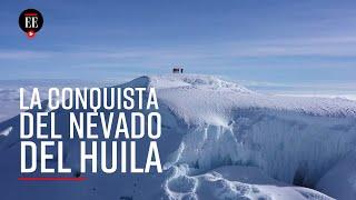 Exploradores ascienden por primera vez a los cuatro picos del Nevado del Huila - El Espectador