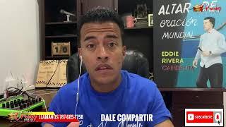 ALTAR DE ORACION MUNDIAL #239 Eddie Rivera Candelita