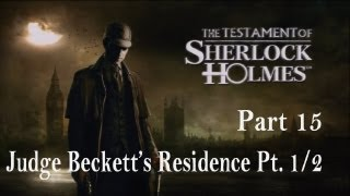 The Testament of Sherlock Holmes - Walkthrough Part 15 - Judge Beckett's Residence Pt. 1/2