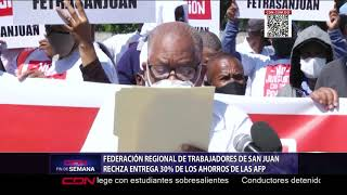 Federación Regional de Trabajadores de San Juan rechaza entrega 30 % de los ahorros AFP