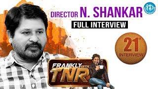 Director N Shankar Frankly With TNR