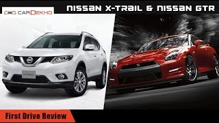 Nissan X Trail and GTR | First Drive | CarDekho.com
