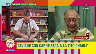 ¡Tito Charly nos ayuda a cocinar ceviche con carne seca en Cocina de Solteros!