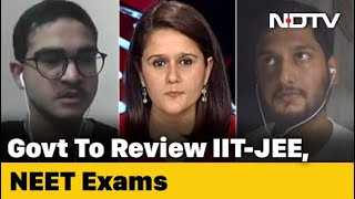 Centre To Take Decision On IIT, NEET Exams This Month: Students Speak On The Matter - NDTV