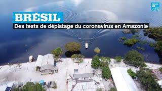 Bre?sil : des tests de de?pistage du coronavirus en Amazonie