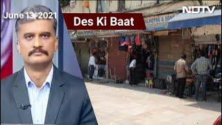 Des Ki Baat: Delhi Eases Covid Lockdown Restrictions From Monday - NDTV
