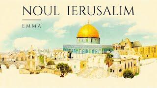Noul Ierusalim - Emma Repede
