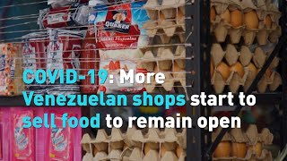 COVID-19: More Venezuelan shops start to sell food to remain open