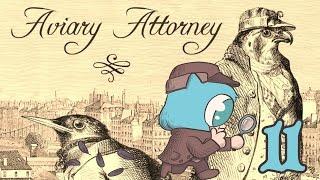 AVIARY ATTORNEY Part 11
