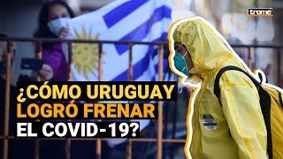 ¿Cómo URUGUAY logró controlar el brote de coronavirus y tener éxito