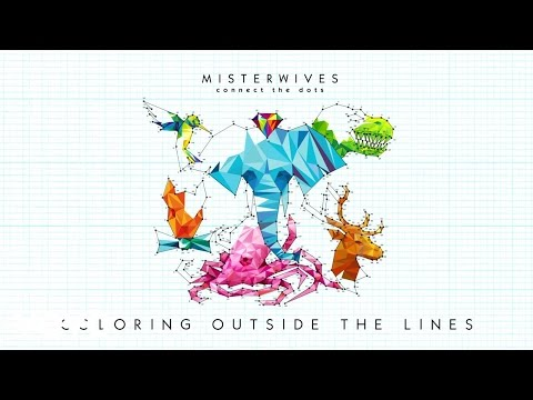 connectYoutube - MisterWives - Coloring Outside The Lines (Audio)