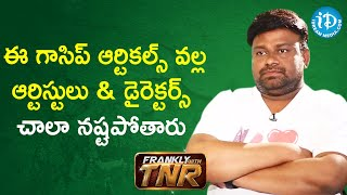 Gossips Will Have a Huge Impact on Actors - Director Sai Rajesh | Frankly With TNR | iDream Movies - IDREAMMOVIES