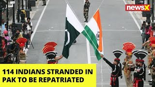 114 Indians Stranded in Pakistan to be Repatriated   NewsX - NEWSXLIVE