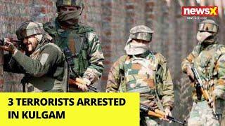 3 terroists arrested in Kulgam   NewsX - NEWSXLIVE