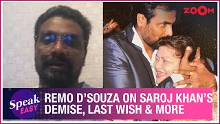 Remo D'Souza on Saroj Khan's demise, her last wish, fond memories, last song with her & more - ZOOMDEKHO