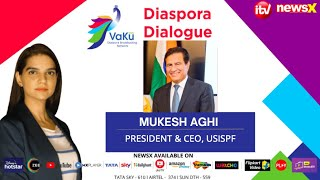 Diaspora Dialogue With Mukesh Aghi   VaKu DBN Episode 5   NewsX - NEWSXLIVE