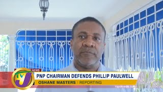 PNP Chairman Defends Phillip Paulwell - July 1 2020
