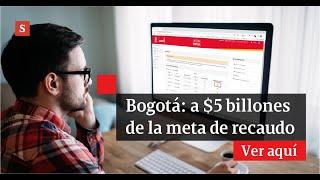 Debido a la emergencia por COVID-19, Bogotá dejará de percibir $1 billón.