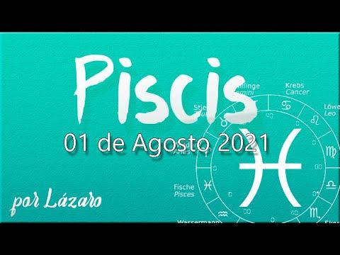 PISCIS Horoscopo de hoy 01 de Agosto 2021