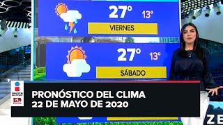 Clima para hoy 22 de mayo de 2020