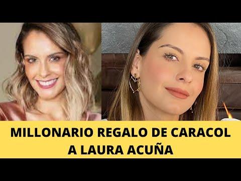 MILLONARIO REGALO DE CARACOL A LAURA ACUÑA