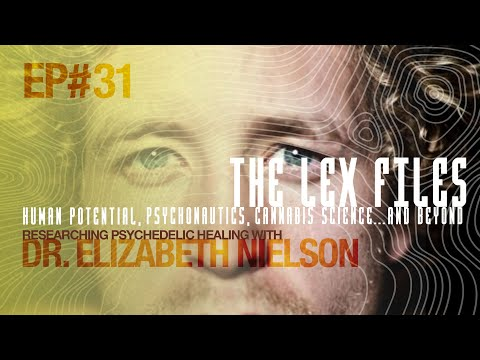 Researching Psychedelic Healing with Dr. Elizabeth Nielson | The Lex Files