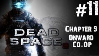 Dead Space 3 - Walkthrough - Part 11 - Chapter 9 - Onward (Co-Op)