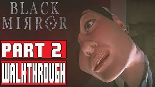 BLACK MIRROR Gameplay Walkthrough Part 2 (Chapter 2) No Commentary