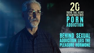 Sexual Addiction and the Pleasure Hormone | 20 Truths that Help in the Battle with Porn Addiction
